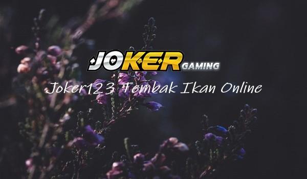 Mari Main Joker123 Tembak Ikan Online Menggunakan Smartphone
